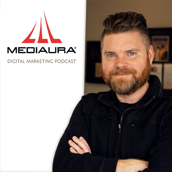 Mediaura Digital Marketing Podcast with Founder/CEO Andrew Aebersold